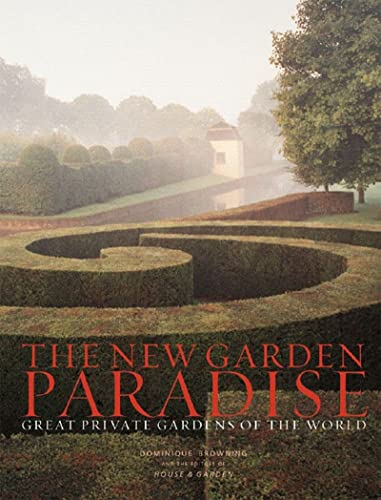 9780393059397: The New Garden Paradise: Great Private Gardens of the World