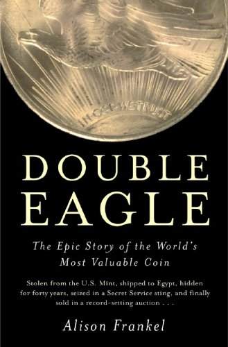 9780393059496: Double Eagle: The Epic Story of the World's Most Valuable Coin