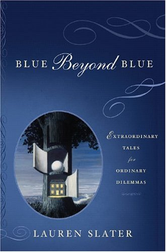 9780393059595: Blue Beyond Blue: Extraordinary Tales For Ordinary Dilemmas