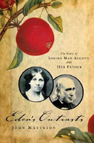 9780393059649: Eden's Outcasts - The Story of Louisa May Alcott and Her Father
