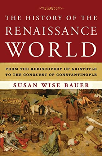 9780393059762: The History of the Renaissance World: From the Rediscovery of Aristotle to the Conquest of Constantinople