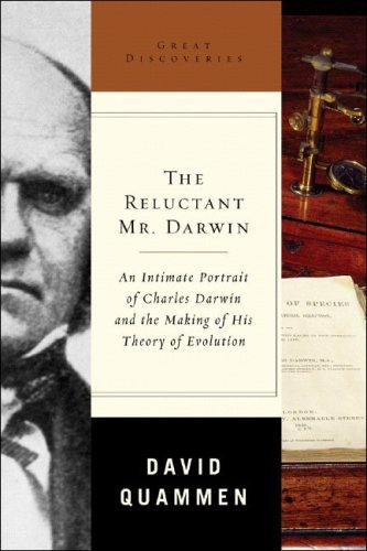 9780393059816: The Reluctant Mr. Darwin: An Intimate Portrait of Charles Darwin and the Making of His Theory of Evolution (Great Discoveries)