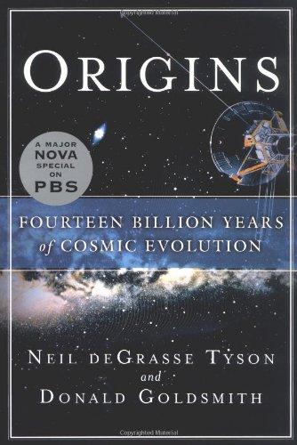 Origins: Fourteen Billion Years Of Cosmic Evolution: Tyson, Neil deGrasse;