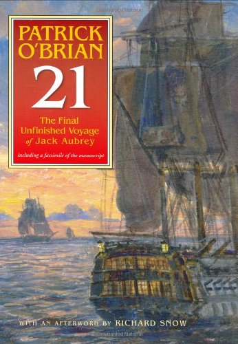 9780393060256: 21: The Final Unfinished Voyage of Jack Aubrey: Including Facsimile of the Manuscript (Book 21)