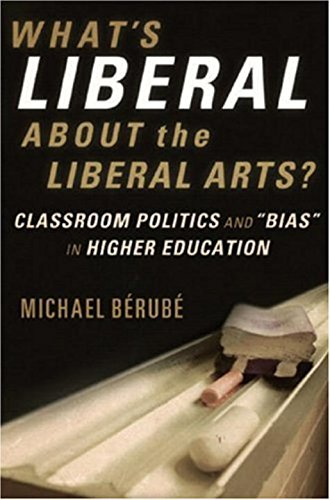 9780393060379: What's Liberal about the Liberal Arts?: Classroom Politics and Bias in Higher Education