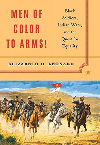9780393060393: Men of Color to Arms!: Black Soldiers, Indian Wars, and the Quest for Equality
