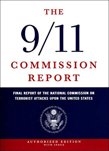 9780393060416: The 9/11 Commission Report: Final Report of the National Commission on Terrorist Attacks Upon the United States (Authorized Edition, Indexed)