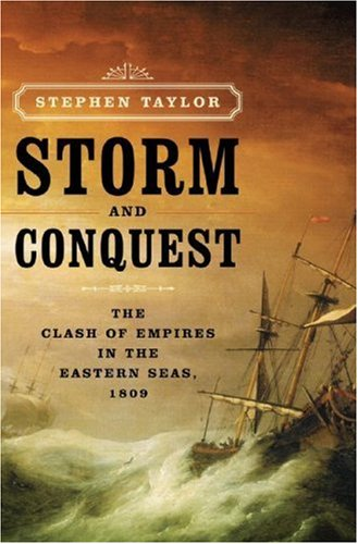 9780393060478: Storm and Conquest: The Clash of Empires in the Eastern Seas, 1809