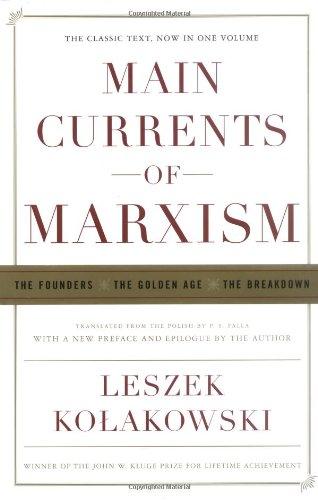 Main Currents Of Marxism: The Founders, The: Leszek Kolakowski; P.