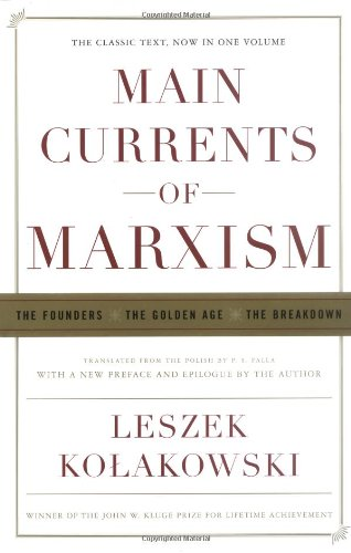 9780393060546: Main Currents Of Marxism: The Founders, The Golden Age, The Breakdown