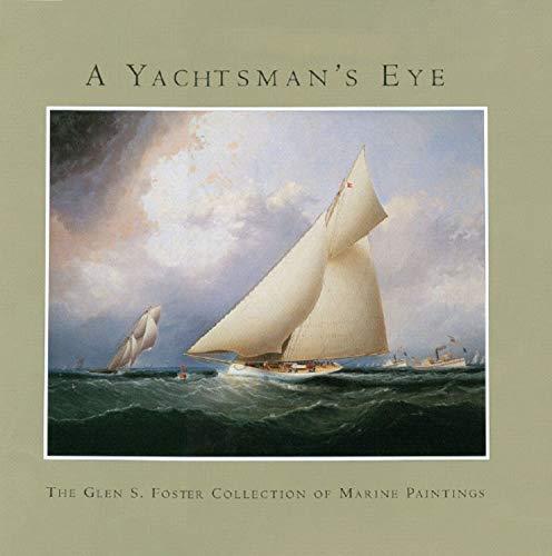 A Yachtsman's Eye: The Glen S. Foster: Granby, Alan, Simons,