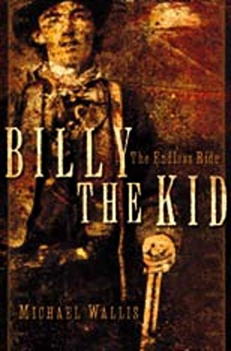 9780393060683: Billy the Kid: The Endless Ride