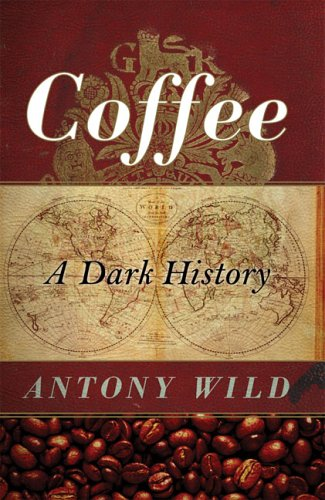 Coffee : a dark history