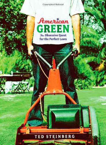 9780393060843: American Green: The Obsessive Quest for the Perfect Lawn
