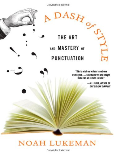 9780393060874: A Dash of Style: The Art and Mastery of Punctuation