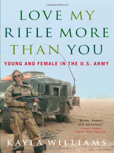 Love My Rifle More Than You: Young and Female in the U.S. (Signed First Edition): Williams, Kayla