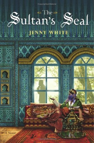 The Sultan's Seal: A Novel: White, Jenny