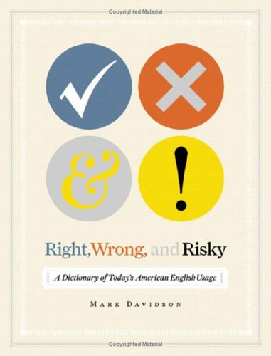 9780393061192: Right, Wrong, and Risky: A Dictionary of Today's American English Usage