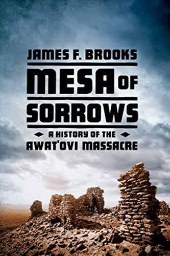 9780393061253: Mesa of Sorrows: A History of the Awat'ovi Massacre