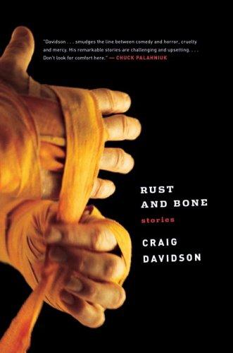 9780393061291: Rust and Bone: Stories