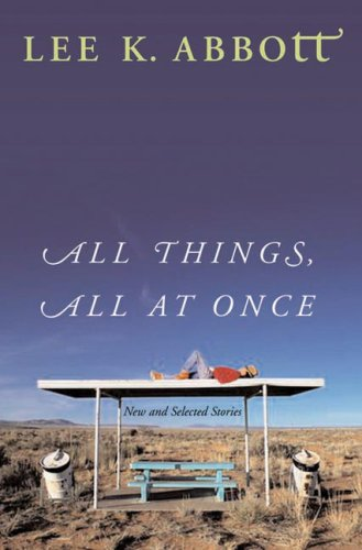 9780393061376: All Things, All at Once: New and Selected Stories