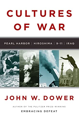 9780393061505: Cultures of War: Pearl Harbor / Hiroshima / 9-11 / Iraq