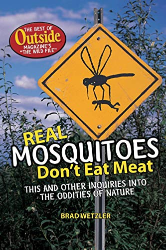 9780393061574: Real Mosquitoes Don't Eat Meat: The Best of Outside Magazine's