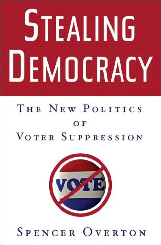 9780393061598: Stealing Democracy: The New Politics of Voter Suppression