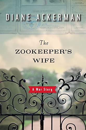 THE ZOOKEEPER'S WIFE A War Story: Ackerman, Diane