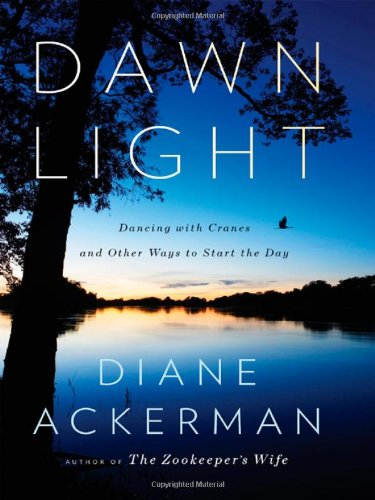 9780393061734: Dawn Light: Dancing with Cranes and Other Ways to Start the Day
