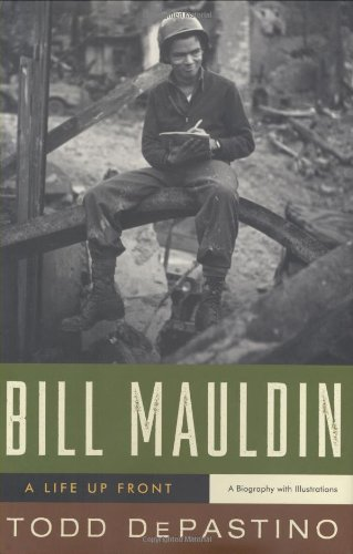 9780393061833: Bill Mauldin: A Life Up Front