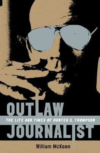 9780393061925: Outlaw Journalist: The Life and Times of Hunter S. Thompson