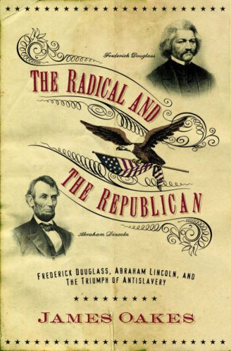 9780393061949: The Radical and the Republican: Frederick Douglass, Abraham Lincoln, and the Triumph of Antislavery Politics