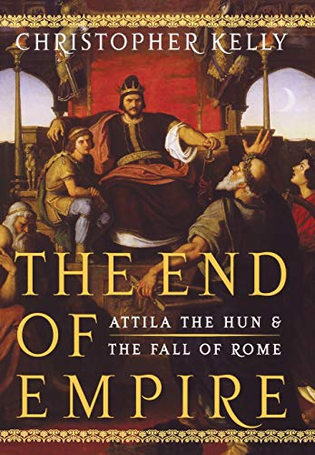 9780393061963: The End of Empire: Attila the Hun and the Fall of Rome