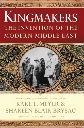 9780393061994: Kingmakers: The Invention of the Modern Middle East