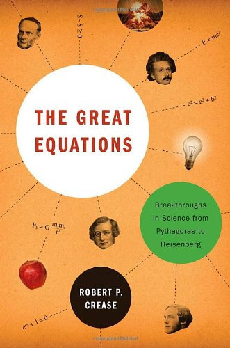 9780393062045: The Great Equations: Breakthroughs in Science from Pythagoras to Heisenberg