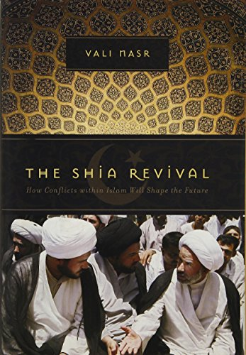 9780393062113: The Shia Revival: How Conflicts within Islam Will Shape the Future