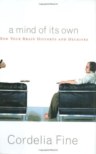 9780393062137: A Mind of Its Own: How Your Brain Distorts and Deceives