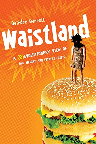 9780393062168: Waistland: The R/evolutionary Science Behind Our Weight and Fitness Crisis