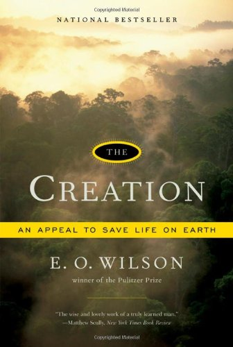 The Creation: An Appeal to Save Life on Earth (Signed First Edition): Edward O. Wilson