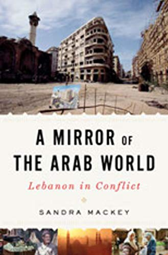 9780393062182: Mirror of the Arab World: Lebanon in Conflict