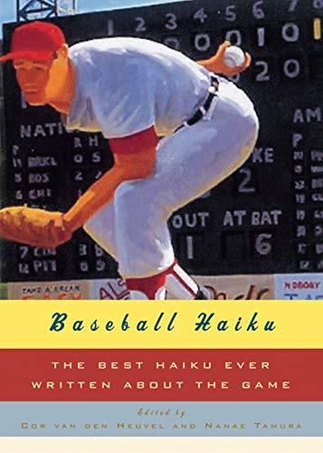 Baseball Haiku: The Best Haiku Ever Written about the Game: Cor van den Heuvel