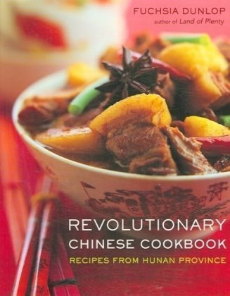 9780393062229: Revolutionary Chinese Cookbook: Recipes from Hunan Province