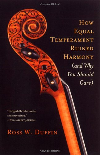 9780393062274: How Equal Temperament Ruined Harmony: And Why You Should Care