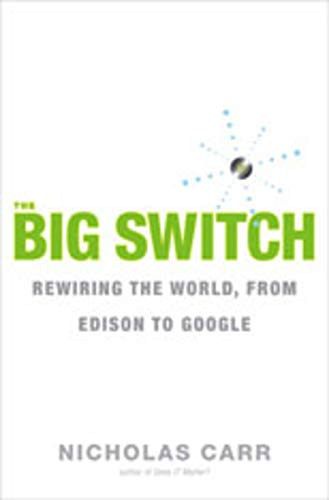 9780393062281: The Big Switch - Our New Digital Destiny