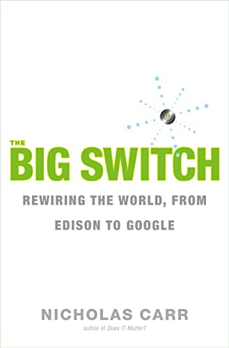 9780393062281: The Big Switch: Rewiring the World, from Edison to Google