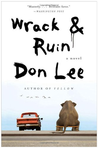 Wrack and Ruin: A Novel: Don Lee