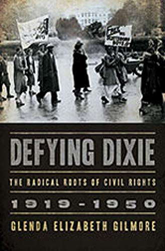 9780393062441: Defying Dixie: The Radical Roots of Civil Rights: 1919-1950
