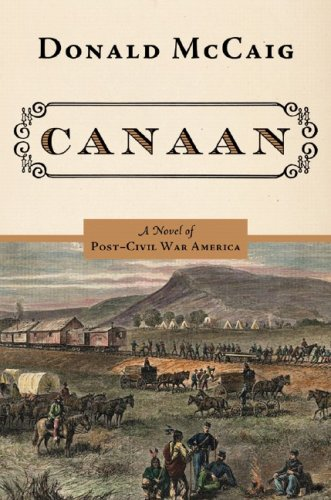 Canaan: A Novel of the Reunited States after the War: Donald McCaig