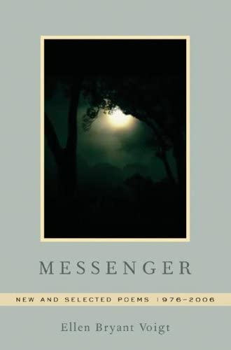 Messenger: New and Selected Poems 1976-2006: Ellen Bryant Voigt